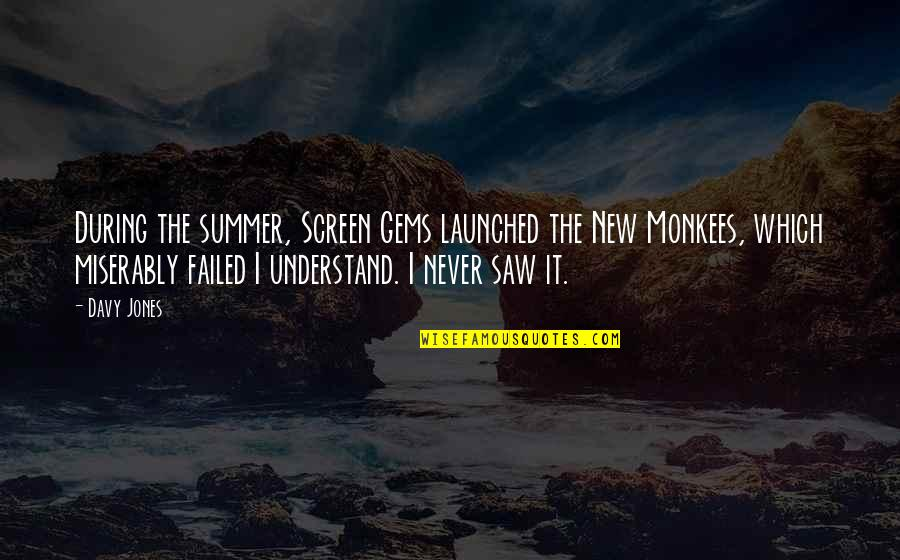 Writing From Famous Writers Quotes By Davy Jones: During the summer, Screen Gems launched the New
