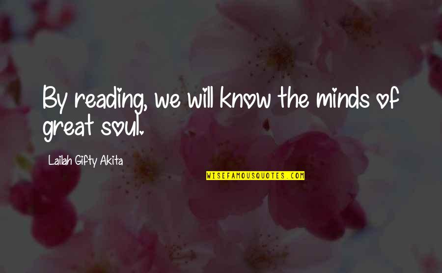 Writing Philosophy Quotes By Lailah Gifty Akita: By reading, we will know the minds of