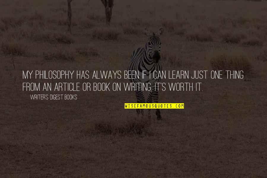 Writing Philosophy Quotes By Writer's Digest Books: My philosophy has always been if I can