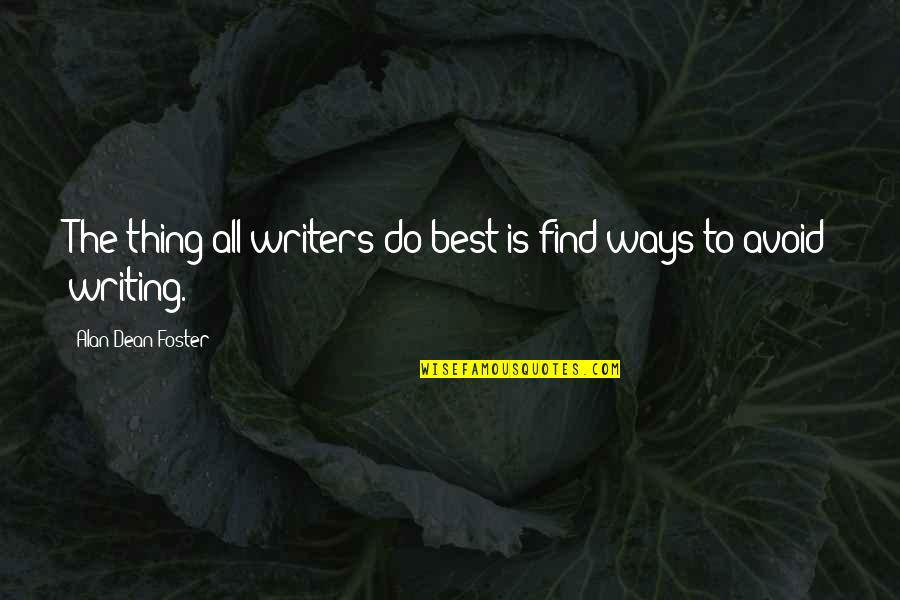 Writing Procrastination Quotes By Alan Dean Foster: The thing all writers do best is find