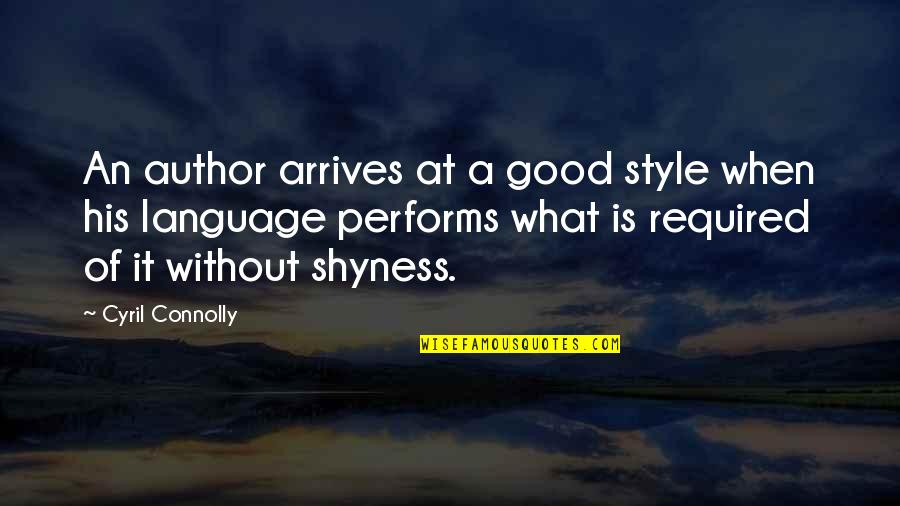 Writing Style Quotes By Cyril Connolly: An author arrives at a good style when
