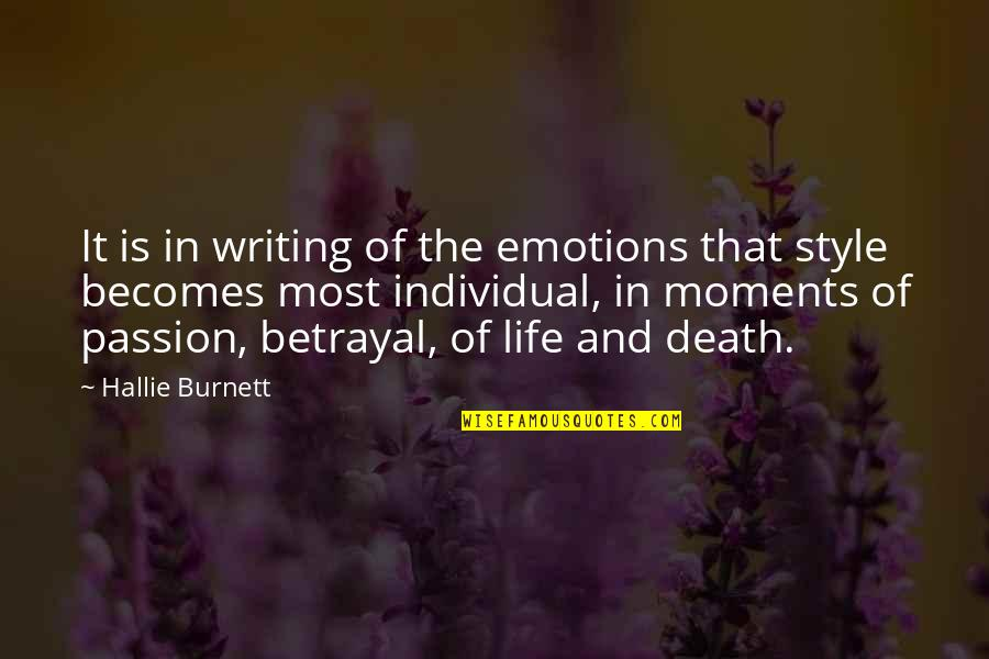 Writing Style Quotes By Hallie Burnett: It is in writing of the emotions that