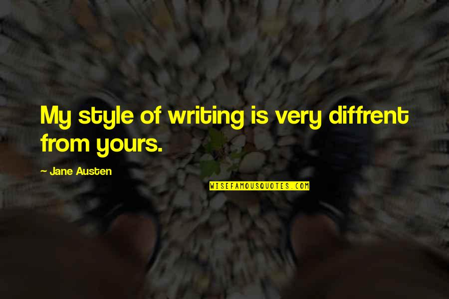 Writing Style Quotes By Jane Austen: My style of writing is very diffrent from
