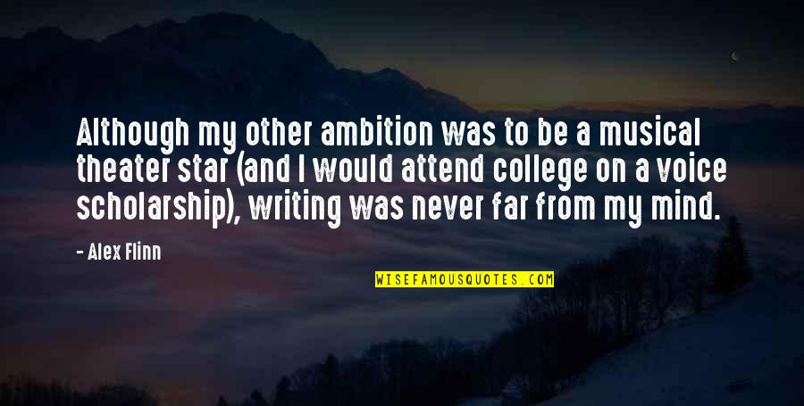 Writing Voice Quotes By Alex Flinn: Although my other ambition was to be a
