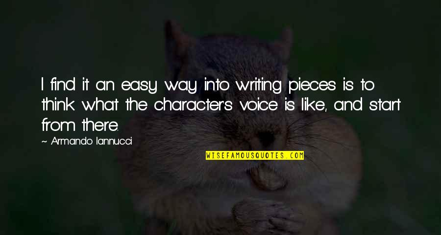 Writing Voice Quotes By Armando Iannucci: I find it an easy way into writing
