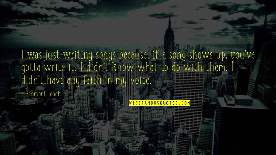 Writing Voice Quotes By Benmont Tench: I was just writing songs because, if a