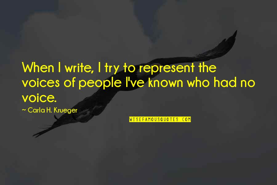 Writing Voice Quotes By Carla H. Krueger: When I write, I try to represent the