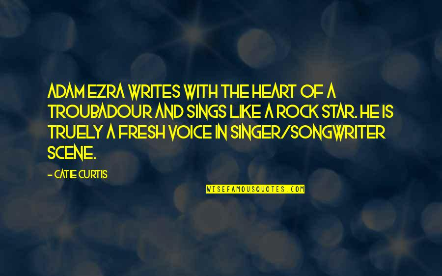 Writing Voice Quotes By Catie Curtis: Adam Ezra writes with the heart of a