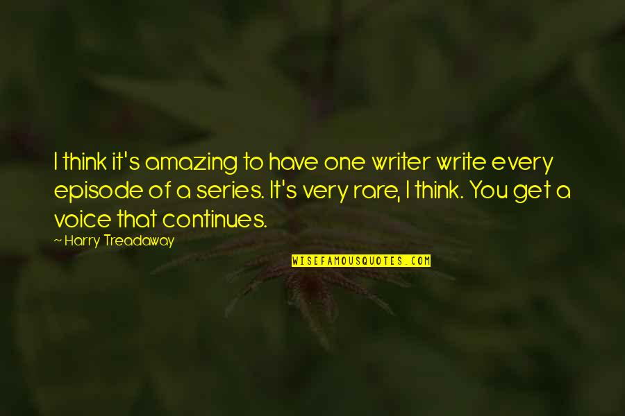 Writing Voice Quotes By Harry Treadaway: I think it's amazing to have one writer