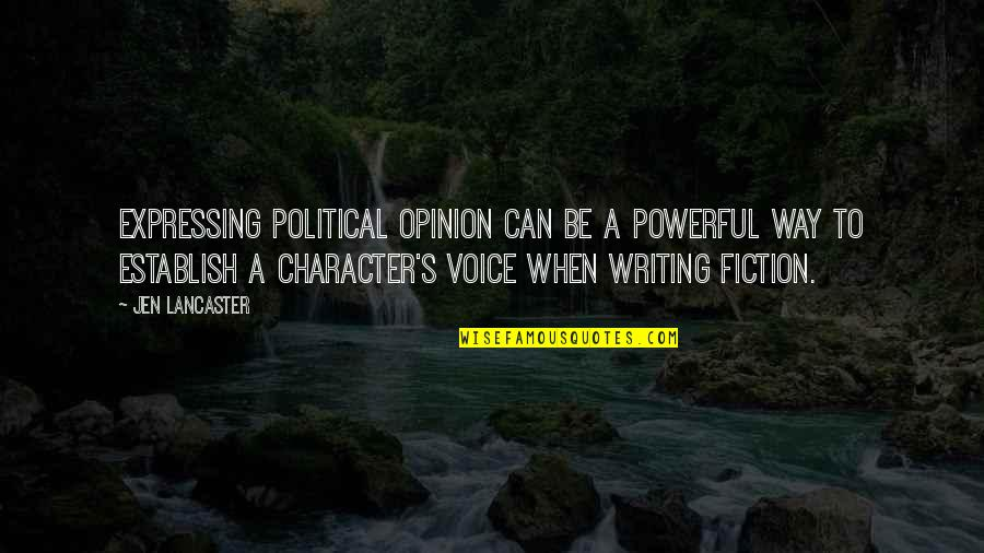 Writing Voice Quotes By Jen Lancaster: Expressing political opinion can be a powerful way