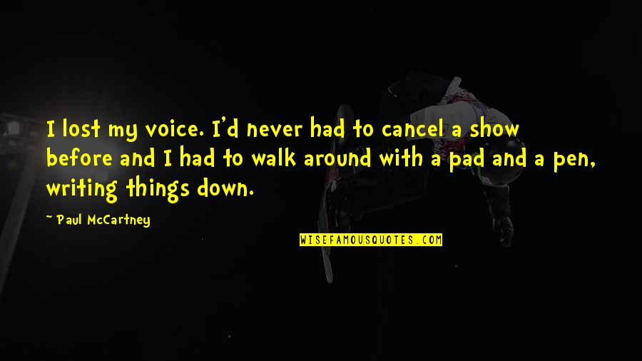 Writing Voice Quotes By Paul McCartney: I lost my voice. I'd never had to