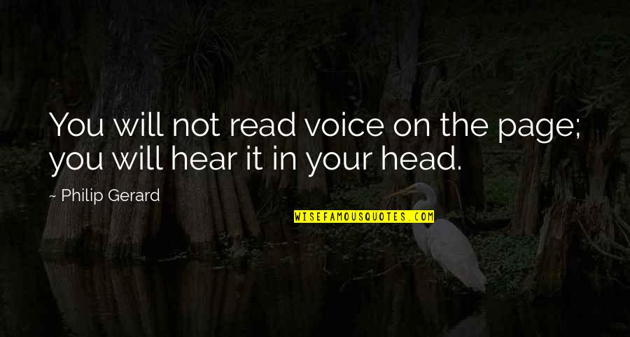 Writing Voice Quotes By Philip Gerard: You will not read voice on the page;