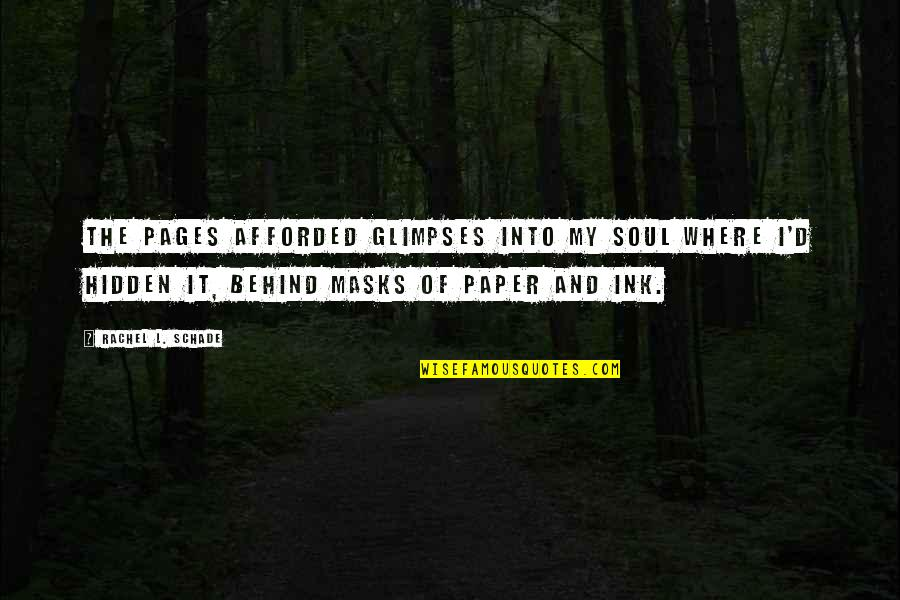 Writing Voice Quotes By Rachel L. Schade: The pages afforded glimpses into my soul where
