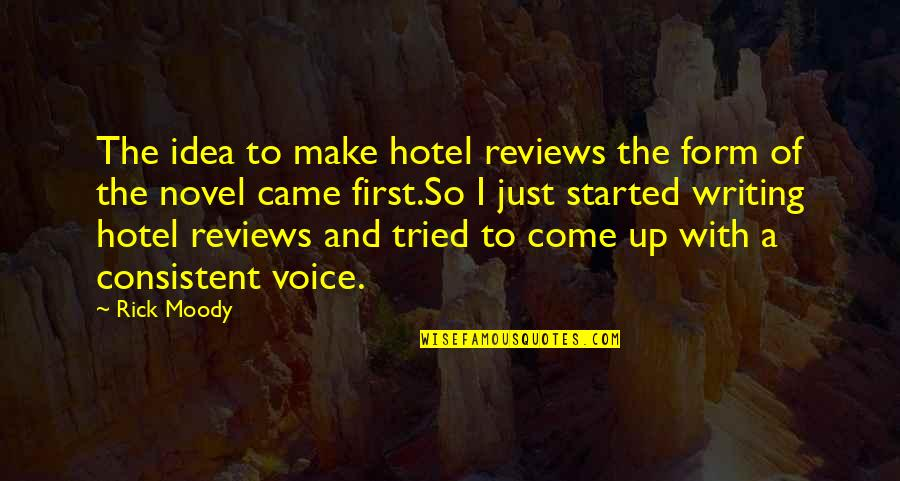 Writing Voice Quotes By Rick Moody: The idea to make hotel reviews the form