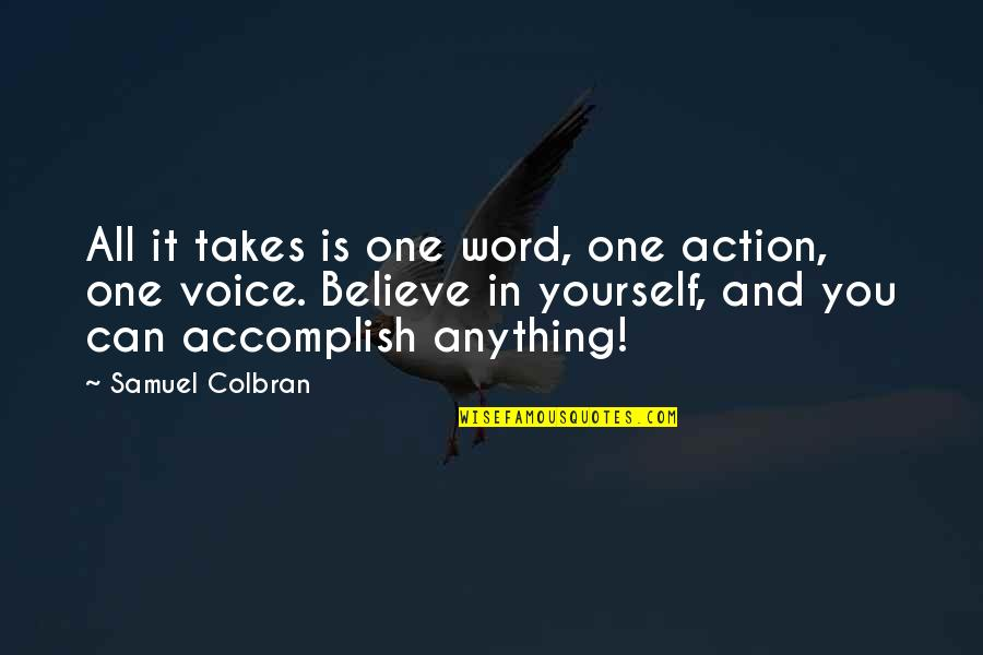 Writing Voice Quotes By Samuel Colbran: All it takes is one word, one action,