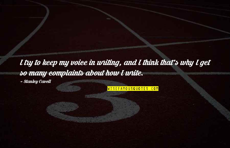 Writing Voice Quotes By Stanley Cavell: I try to keep my voice in writing,
