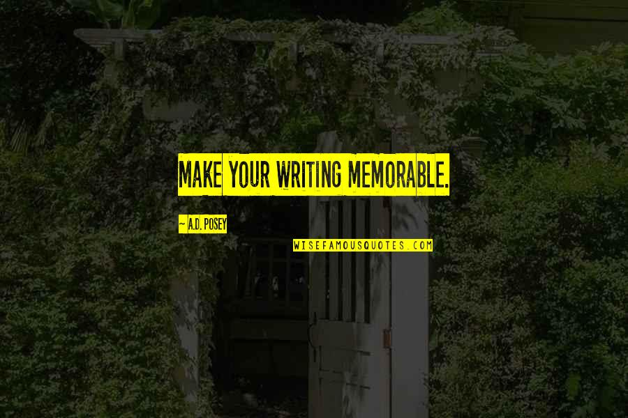 Writing Your Story Quotes By A.D. Posey: Make your writing memorable.
