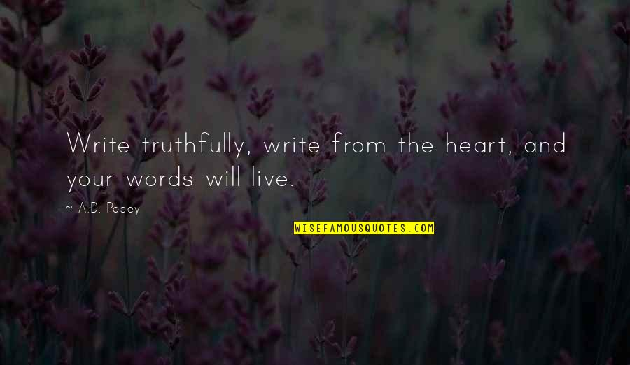 Writing Your Story Quotes By A.D. Posey: Write truthfully, write from the heart, and your