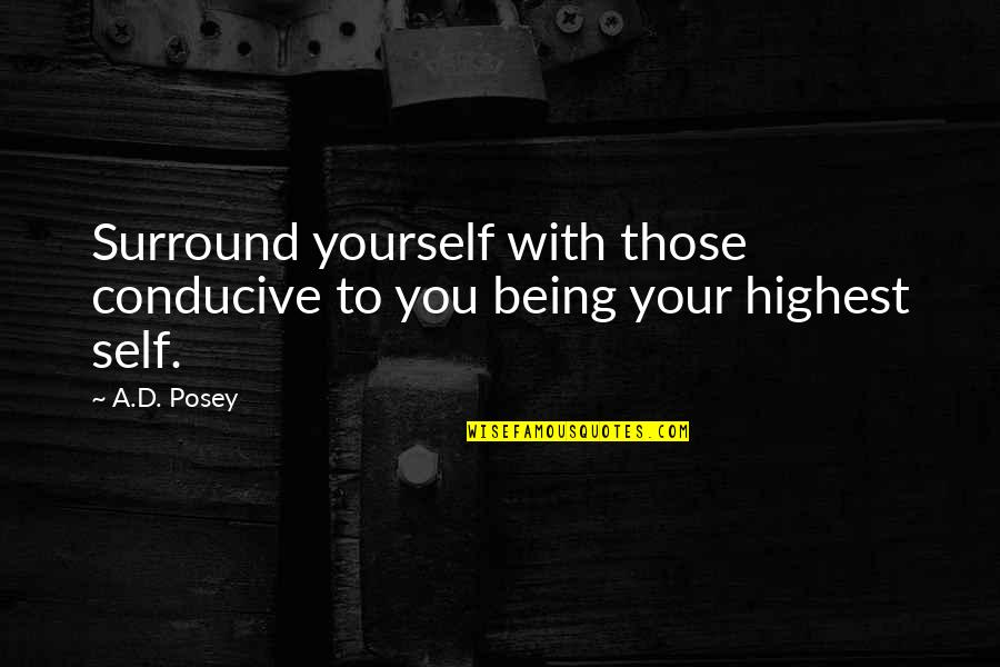 Writing Your Story Quotes By A.D. Posey: Surround yourself with those conducive to you being