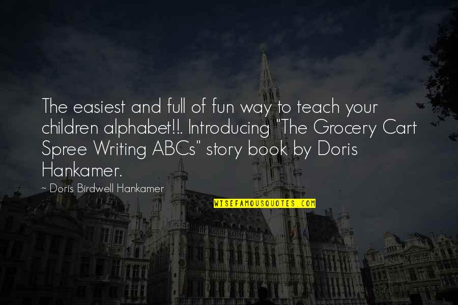 Writing Your Story Quotes By Doris Birdwell Hankamer: The easiest and full of fun way to
