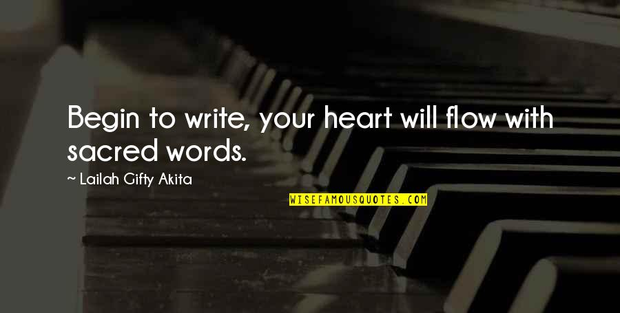 Writing Your Story Quotes By Lailah Gifty Akita: Begin to write, your heart will flow with