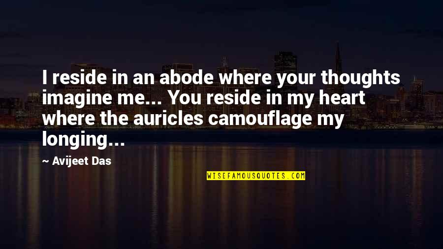 Writing Your Thoughts Quotes By Avijeet Das: I reside in an abode where your thoughts
