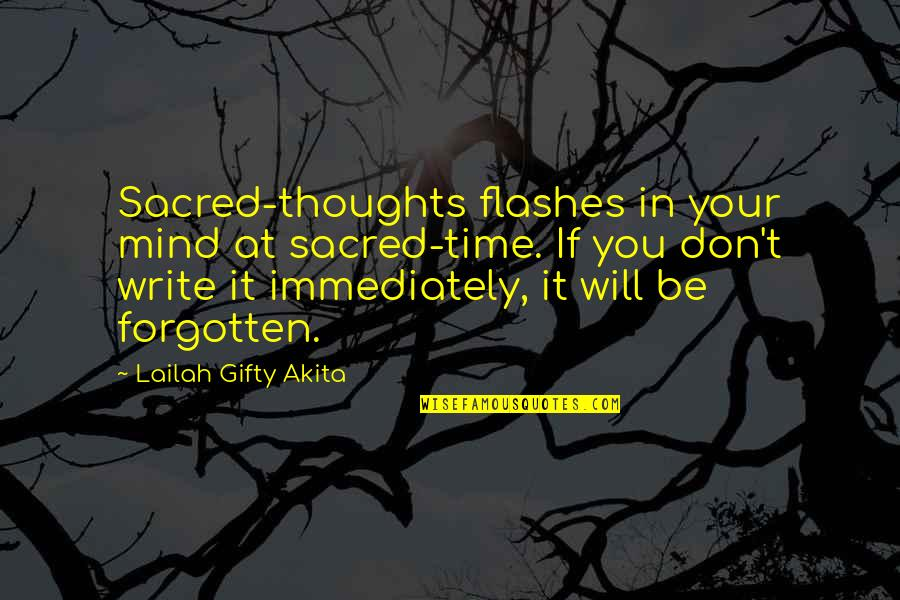 Writing Your Thoughts Quotes By Lailah Gifty Akita: Sacred-thoughts flashes in your mind at sacred-time. If