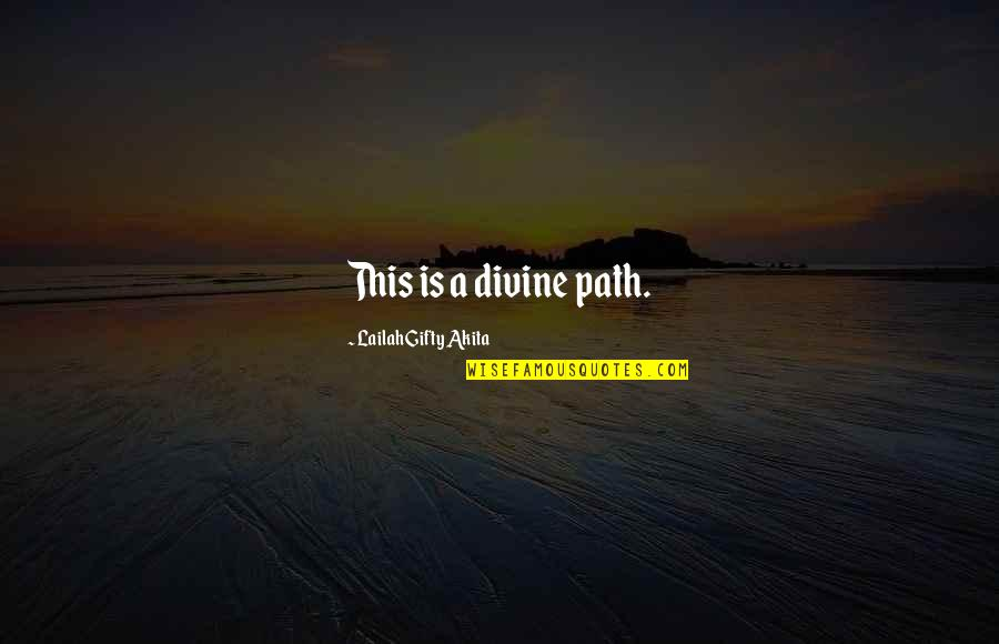 Writing Your Thoughts Quotes By Lailah Gifty Akita: This is a divine path.