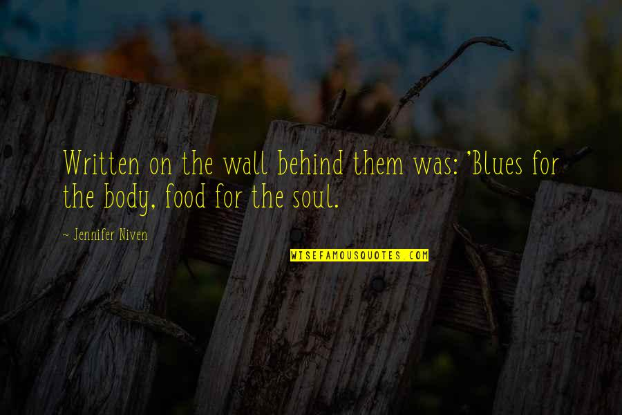 Written On Body Quotes By Jennifer Niven: Written on the wall behind them was: 'Blues