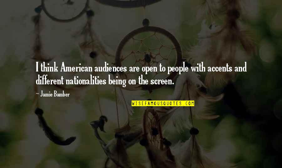 Writting Quotes By Jamie Bamber: I think American audiences are open to people