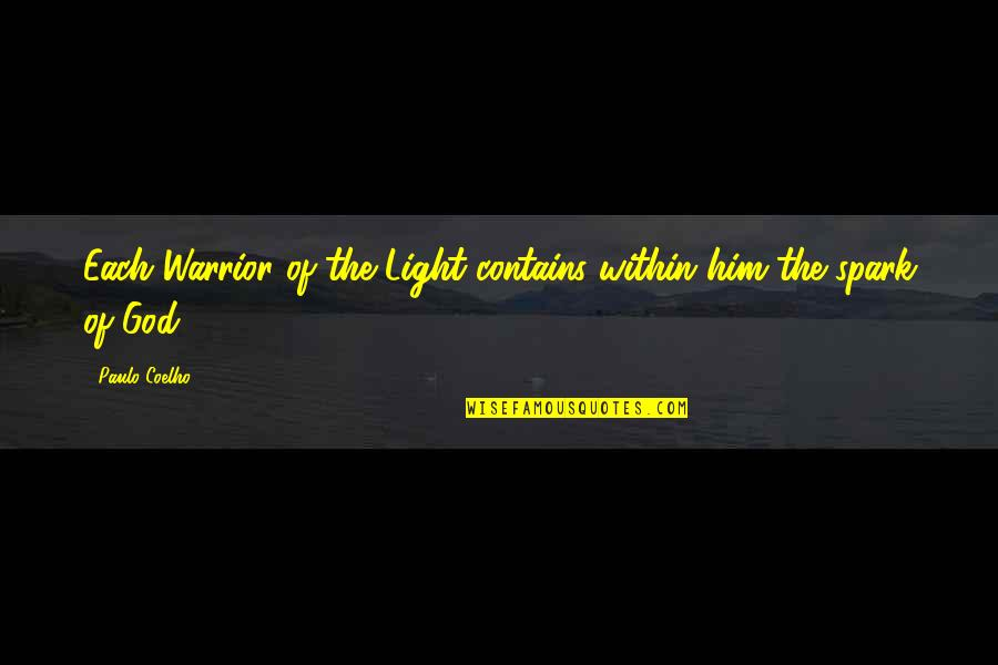 Wrongology Quotes By Paulo Coelho: Each Warrior of the Light contains within him