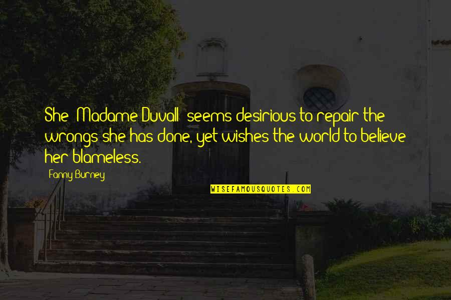 Wrongs Quotes By Fanny Burney: She [Madame Duvall] seems desirious to repair the