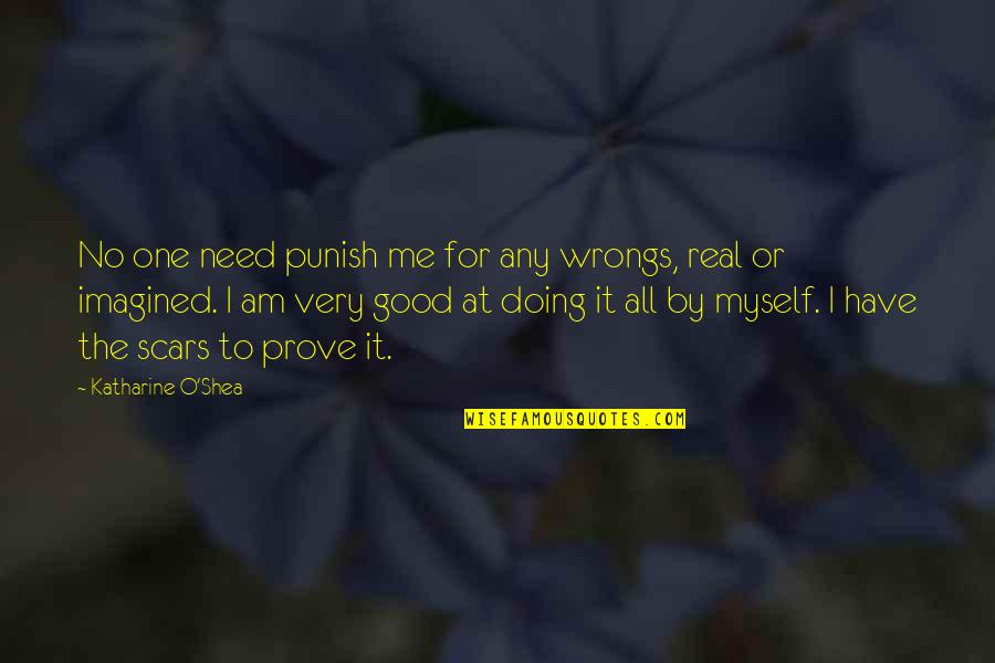 Wrongs Quotes By Katharine O'Shea: No one need punish me for any wrongs,