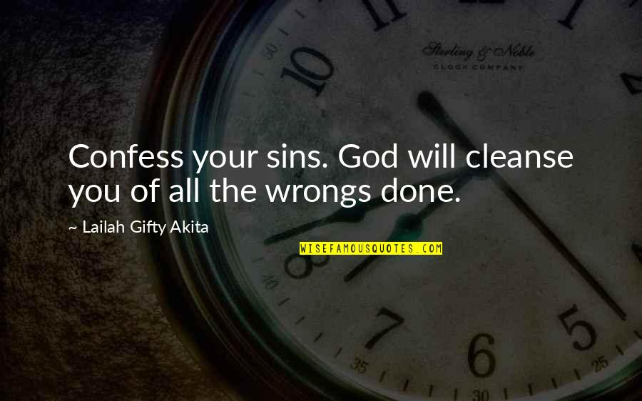 Wrongs Quotes By Lailah Gifty Akita: Confess your sins. God will cleanse you of