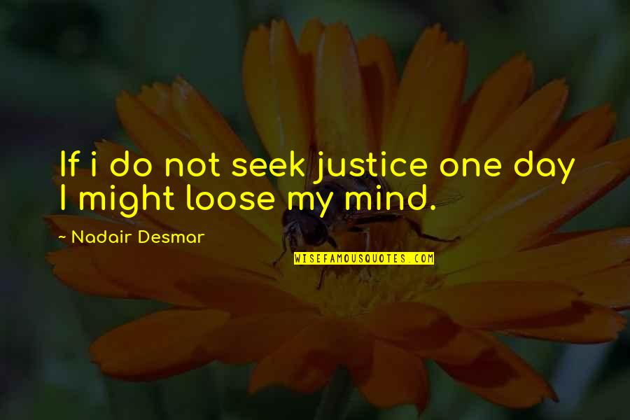 Wrongs Quotes By Nadair Desmar: If i do not seek justice one day