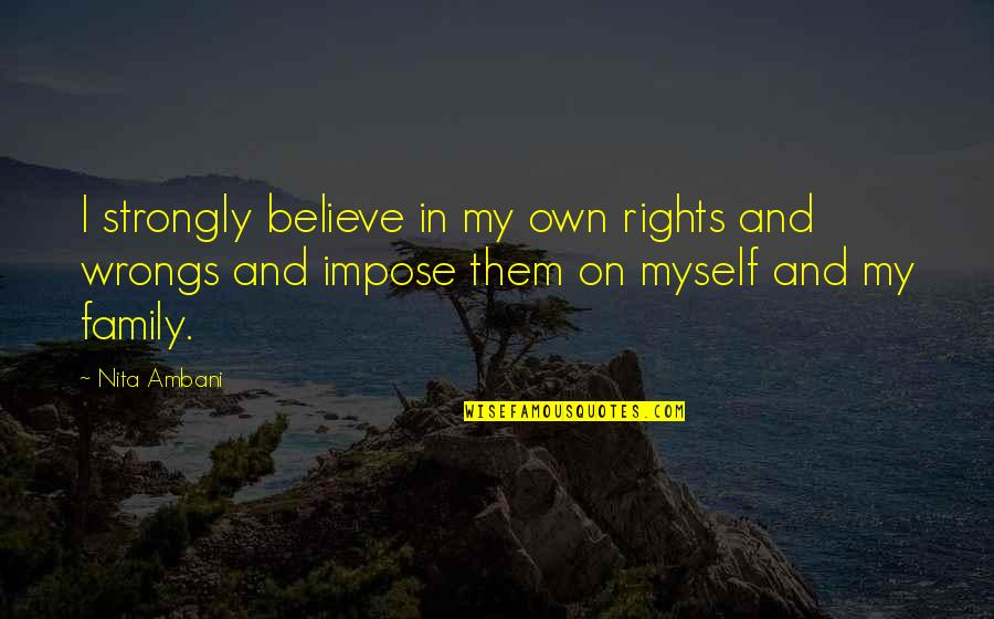 Wrongs Quotes By Nita Ambani: I strongly believe in my own rights and