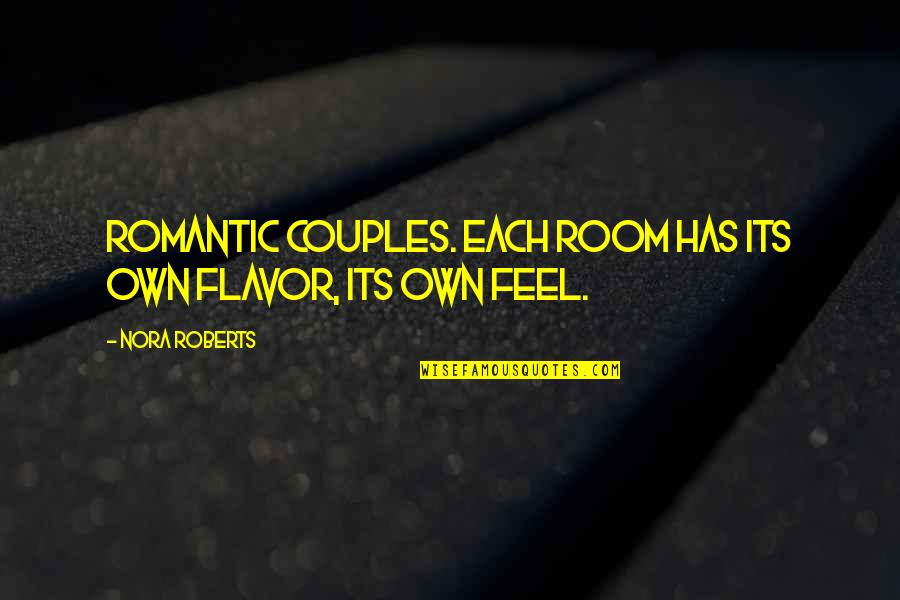 Wu Yajun Quotes By Nora Roberts: Romantic couples. Each room has its own flavor,