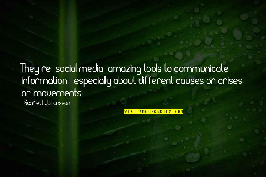 Wu Yajun Quotes By Scarlett Johansson: They're [social media] amazing tools to communicate information