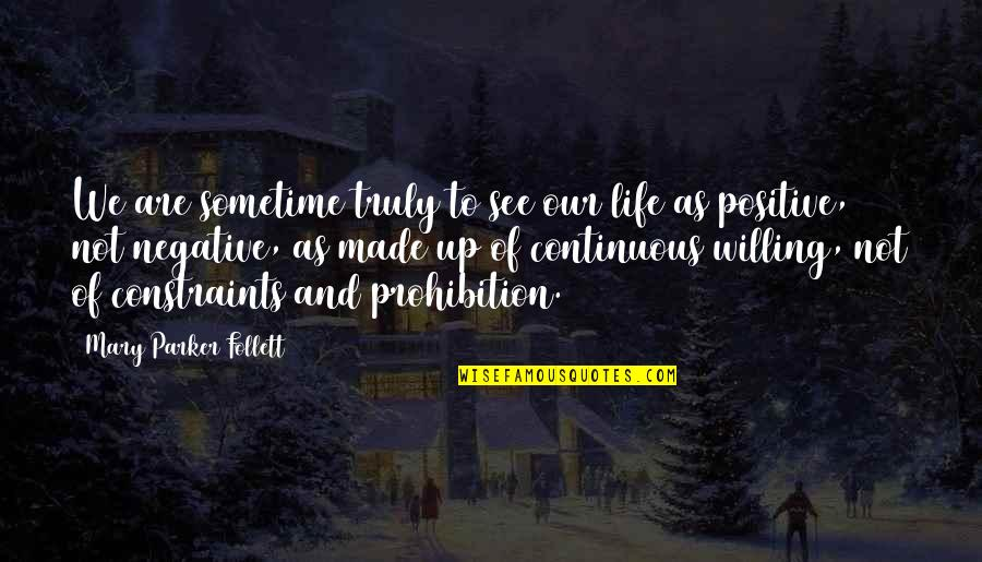 Wudi Quotes By Mary Parker Follett: We are sometime truly to see our life