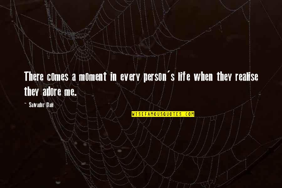 Wudi Quotes By Salvador Dali: There comes a moment in every person's life