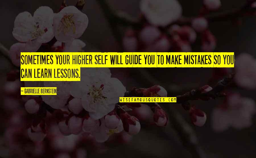 Wuthering Heights Heathcliff Jealousy Quotes By Gabrielle Bernstein: Sometimes your higher self will guide you to