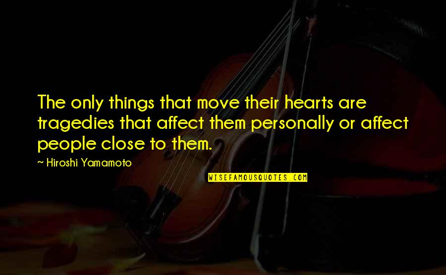 Wuthering Heights Heathcliff Jealousy Quotes By Hiroshi Yamamoto: The only things that move their hearts are