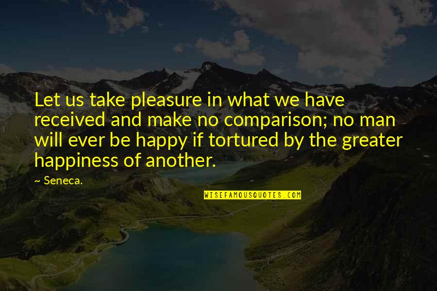 Ww1 Aviation Quotes By Seneca.: Let us take pleasure in what we have