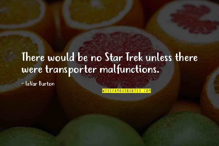 Ww2 Canada Quotes By LeVar Burton: There would be no Star Trek unless there