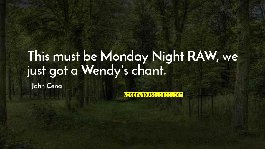 Wwe Monday Night Raw Quotes By John Cena: This must be Monday Night RAW, we just