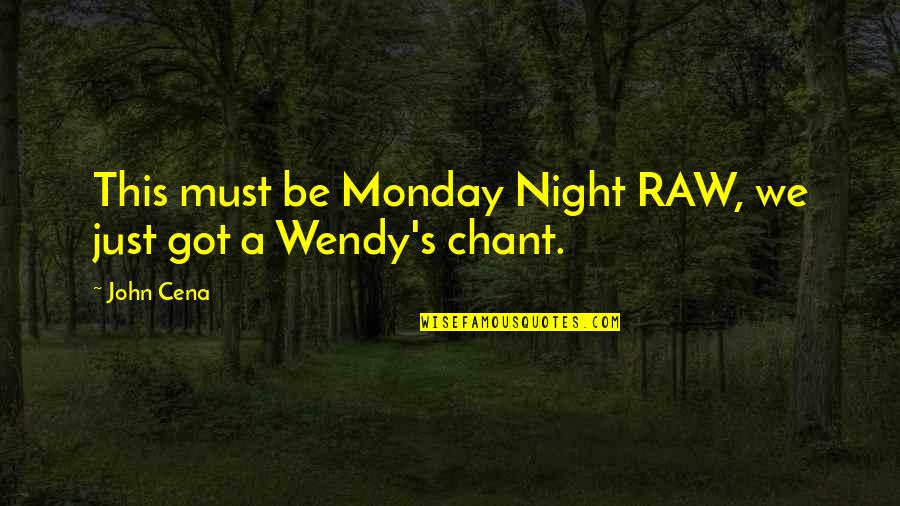 Wwe Raw Quotes By John Cena: This must be Monday Night RAW, we just