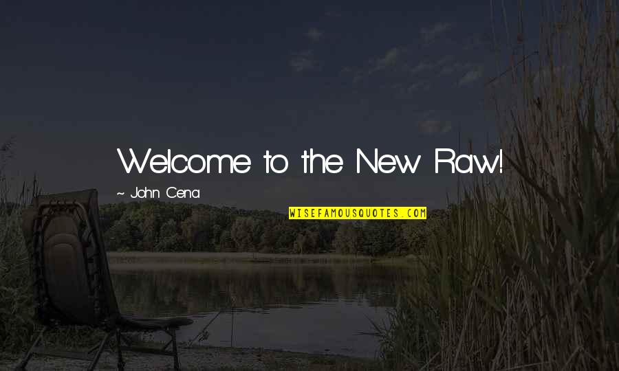 Wwe Raw Quotes By John Cena: Welcome to the New Raw!
