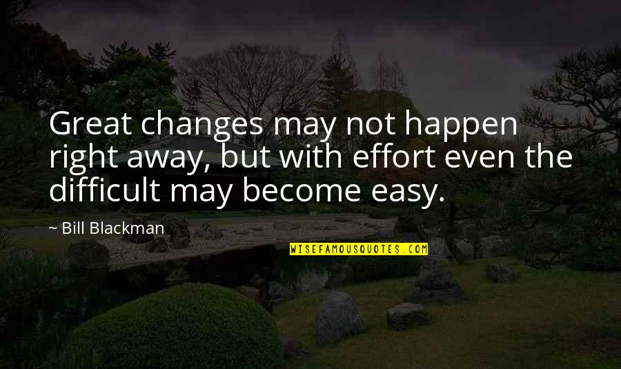 X Files Beyond The Sea Quotes By Bill Blackman: Great changes may not happen right away, but