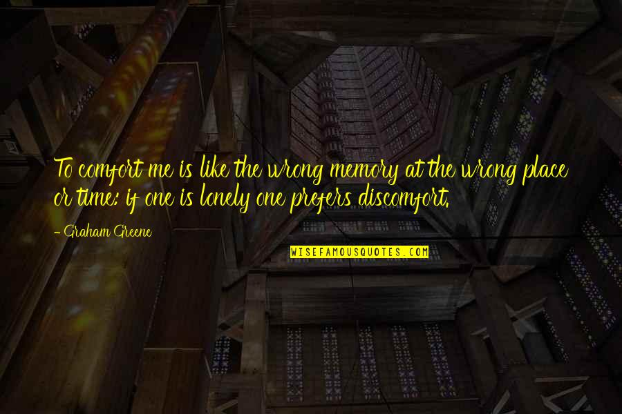 X Files Beyond The Sea Quotes By Graham Greene: To comfort me is like the wrong memory