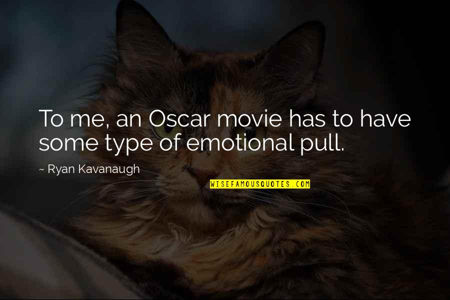 X Plus Y Movie Quotes By Ryan Kavanaugh: To me, an Oscar movie has to have